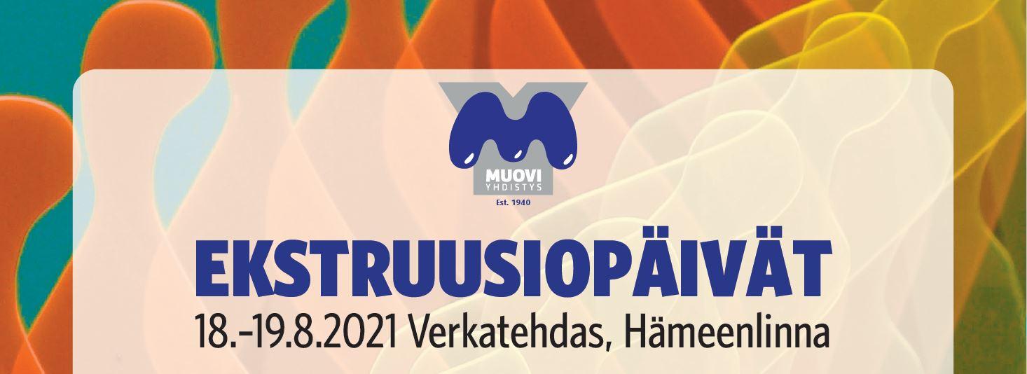 Ekstruusiopäivät 18.-19.8.2021, Verkatehdas Hämeenlinna
